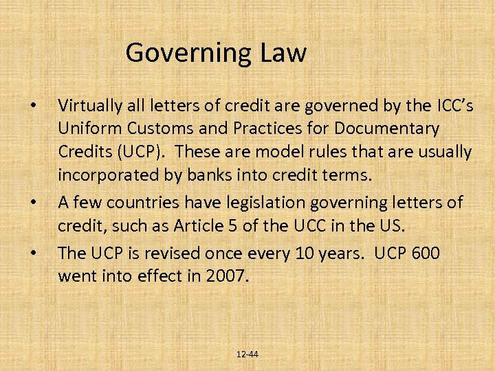 Governing Law • • • Virtually all letters of credit are governed by the
