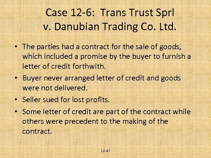 Case 12 -6: Trans Trust Sprl v. Danubian Trading Co. Ltd. • The parties