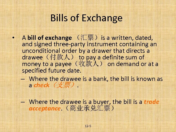 Bills of Exchange • A bill of exchange (汇票)is a written, dated, and signed