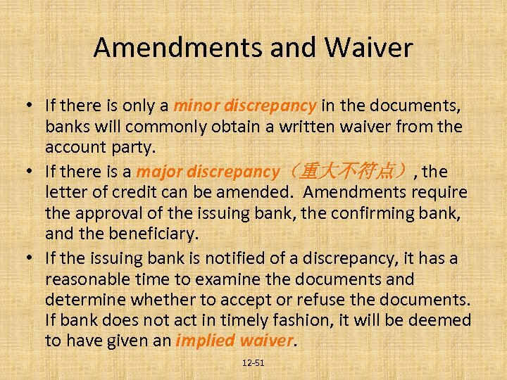 Amendments and Waiver • If there is only a minor discrepancy in the documents,