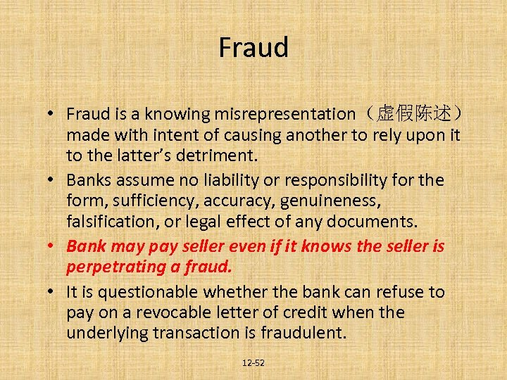 Fraud • Fraud is a knowing misrepresentation(虚假陈述) made with intent of causing another to