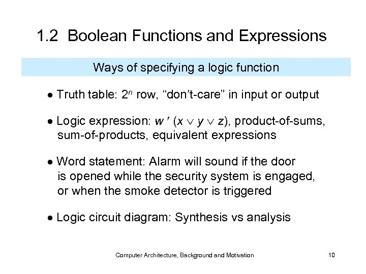 1. 2 Boolean Functions and Expressions Ways of specifying a logic function Truth table: