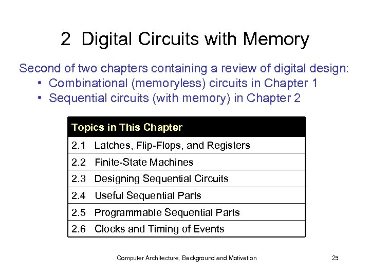 2 Digital Circuits with Memory Second of two chapters containing a review of digital