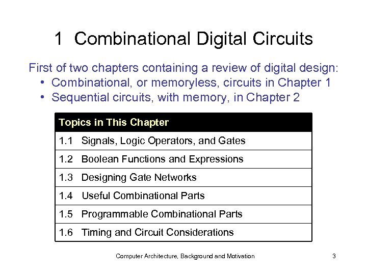 1 Combinational Digital Circuits First of two chapters containing a review of digital design: