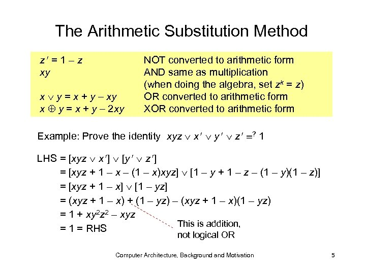 The Arithmetic Substitution Method z = 1 – z xy x y = x