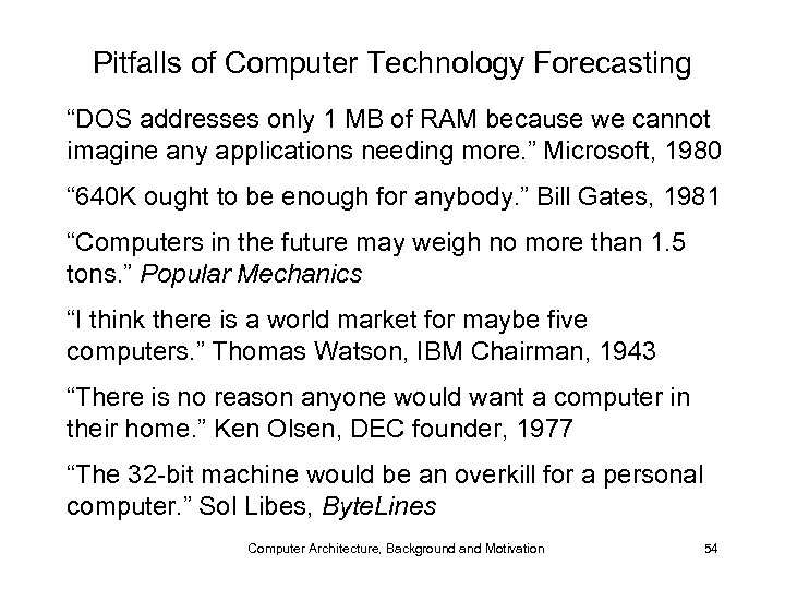 "Pitfalls of Computer Technology Forecasting ""DOS addresses only 1 MB of RAM because we"