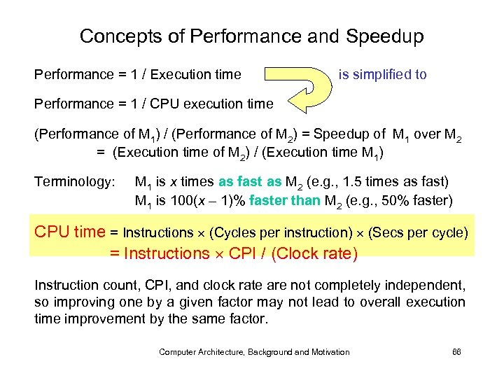 Concepts of Performance and Speedup Performance = 1 / Execution time is simplified to