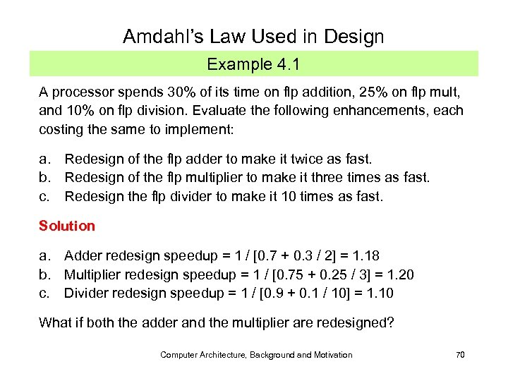 Amdahl's Law Used in Design Example 4. 1 A processor spends 30% of its