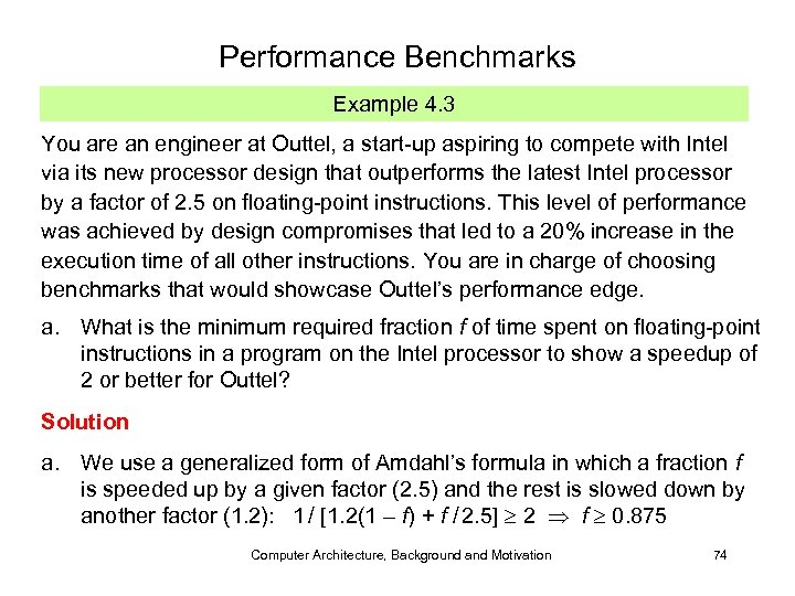 Performance Benchmarks Example 4. 3 You are an engineer at Outtel, a start-up aspiring