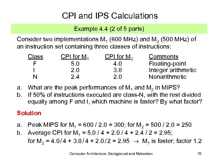 CPI and IPS Calculations Example 4. 4 (2 of 5 parts) Consider two implementations
