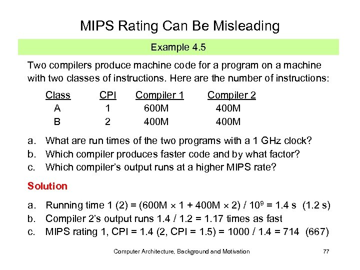 MIPS Rating Can Be Misleading Example 4. 5 Two compilers produce machine code for