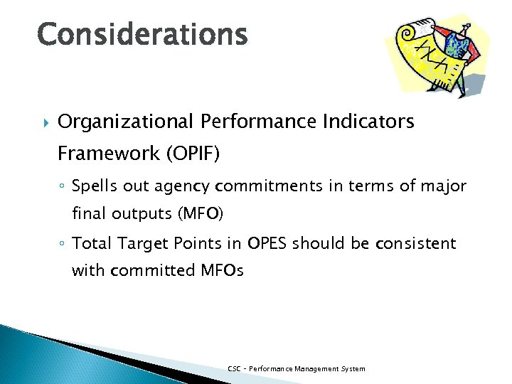 Considerations Organizational Performance Indicators Framework (OPIF) ◦ Spells out agency commitments in terms of