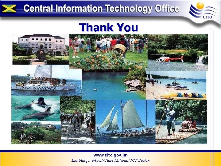 Thank You www. cito. gov. jm Enabling a World-Class National ICT Sector