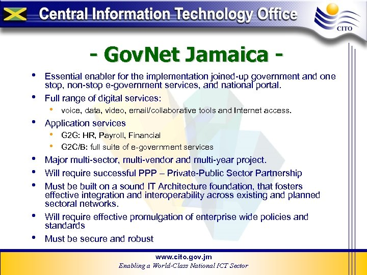 - Gov. Net Jamaica • • Essential enabler for the implementation joined-up government and