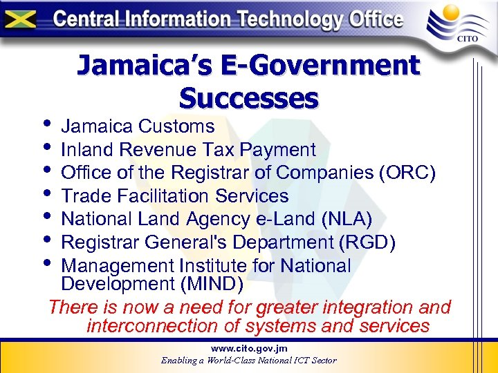 • • Jamaica's E-Government Successes Jamaica Customs Inland Revenue Tax Payment Office of