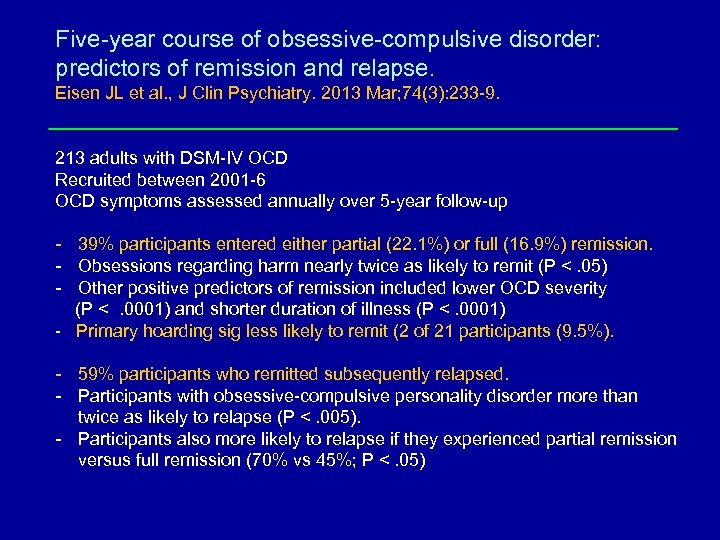 Five-year course of obsessive-compulsive disorder: predictors of remission and relapse. Eisen JL et al.