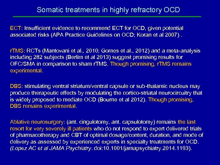 Somatic treatments in highly refractory OCD ECT: Insufficient evidence to recommend ECT for OCD,
