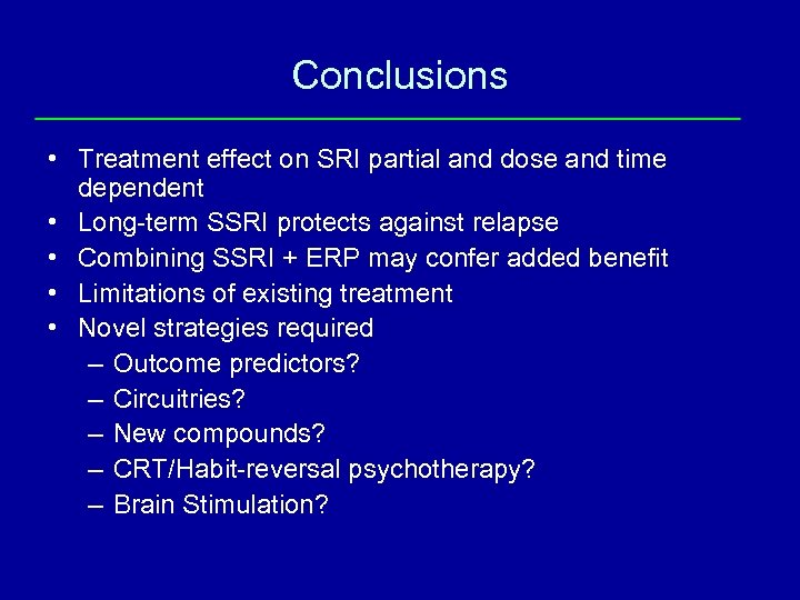 Conclusions • Treatment effect on SRI partial and dose and time dependent • Long-term