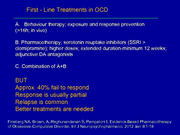 First - Line Treatments in OCD A. Behaviour therapy; exposure and response prevention (>16