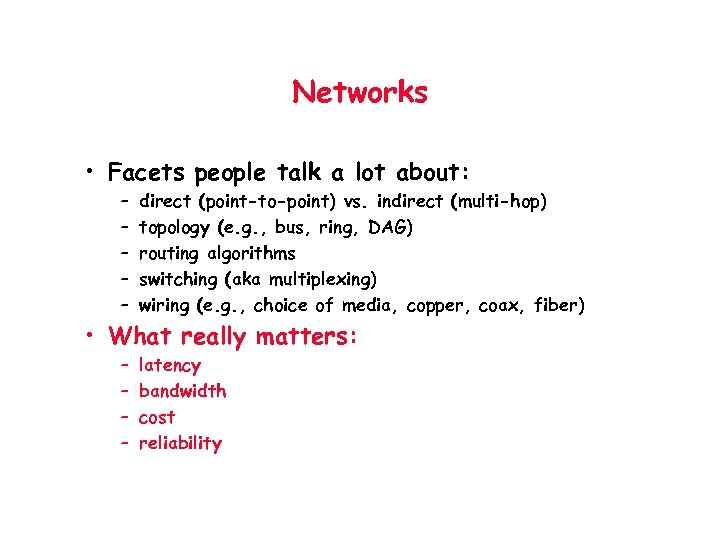 Networks • Facets people talk a lot about: – – – direct (point-to-point) vs.