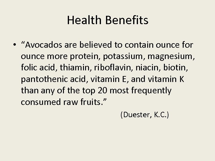 """Health Benefits • """"Avocados are believed to contain ounce for ounce more protein, potassium,"""