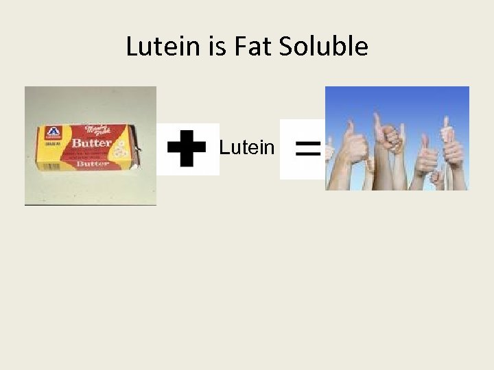 Lutein is Fat Soluble Lutein