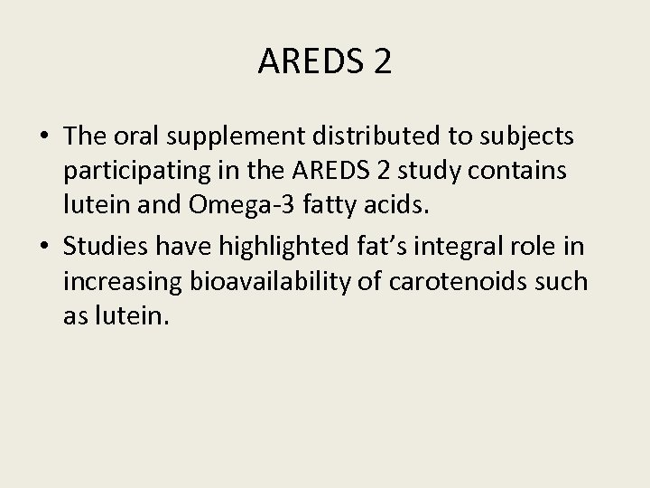 AREDS 2 • The oral supplement distributed to subjects participating in the AREDS 2