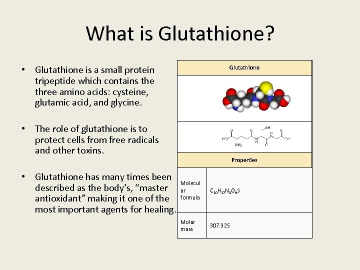 What is Glutathione? • Glutathione is a small protein tripeptide which contains the three