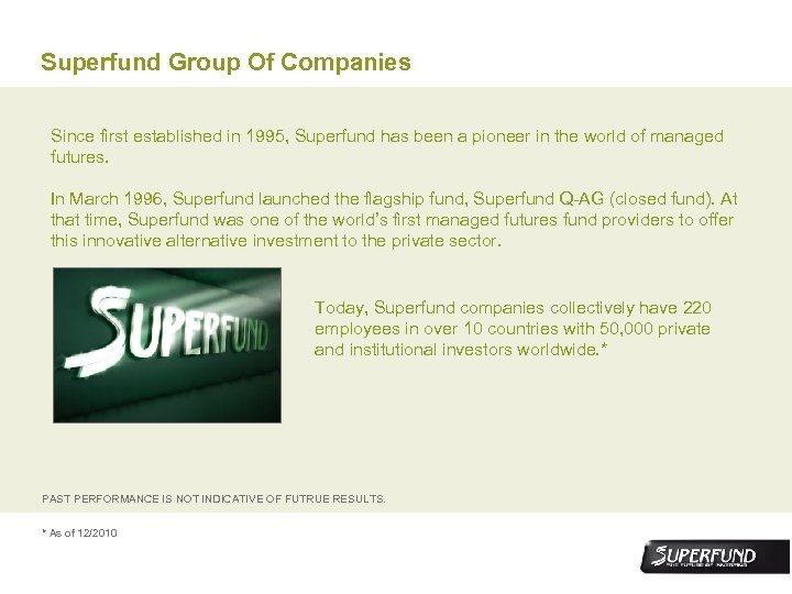 Superfund Group Of Companies Since first established in 1995, Superfund has been a pioneer