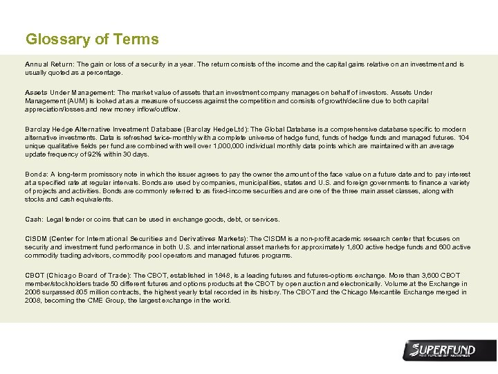 Glossary of Terms Annual Return: The gain or loss of a security in a
