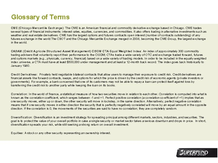 Glossary of Terms CME (Chicago Mercantile Exchange): The CME is an American financial and