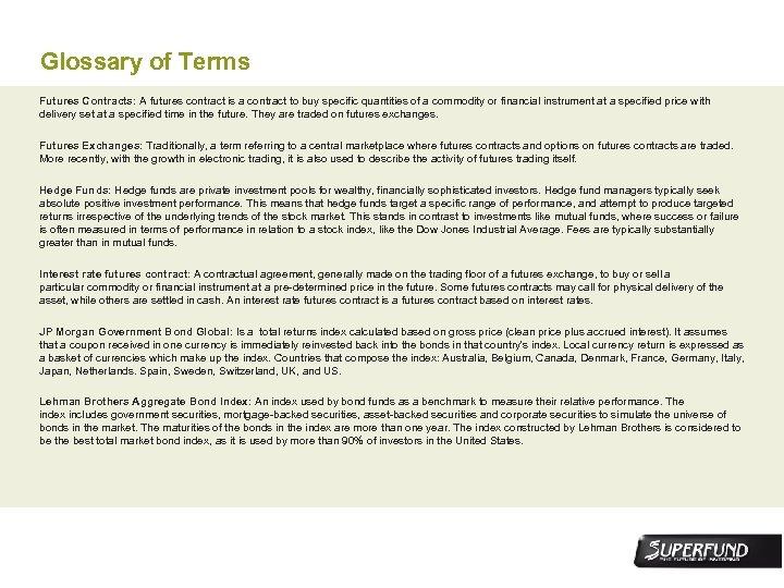 Glossary of Terms Futures Contracts: A futures contract is a contract to buy specific