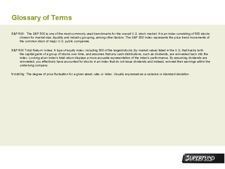 Glossary of Terms S&P 500: The S&P 500 is one of the most commonly