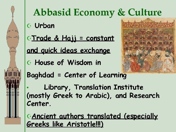 Abbasid Economy & Culture Z Urban ZTrade & Hajj = constant and quick ideas