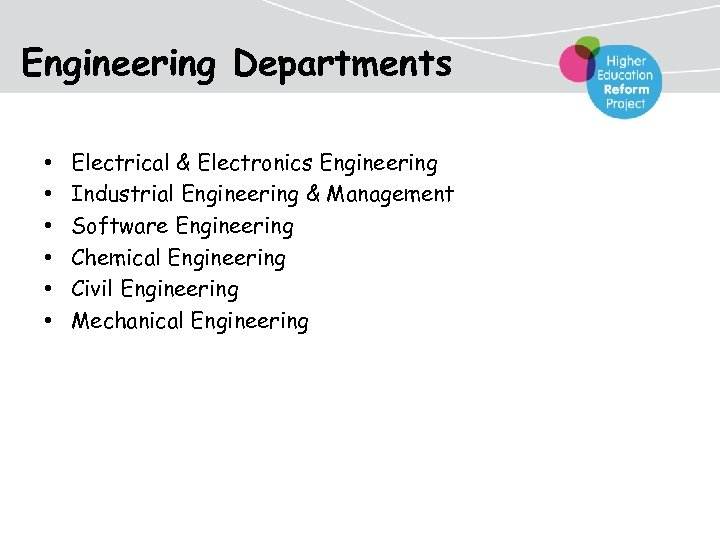 Engineering Departments • • • Electrical & Electronics Engineering Industrial Engineering & Management Software