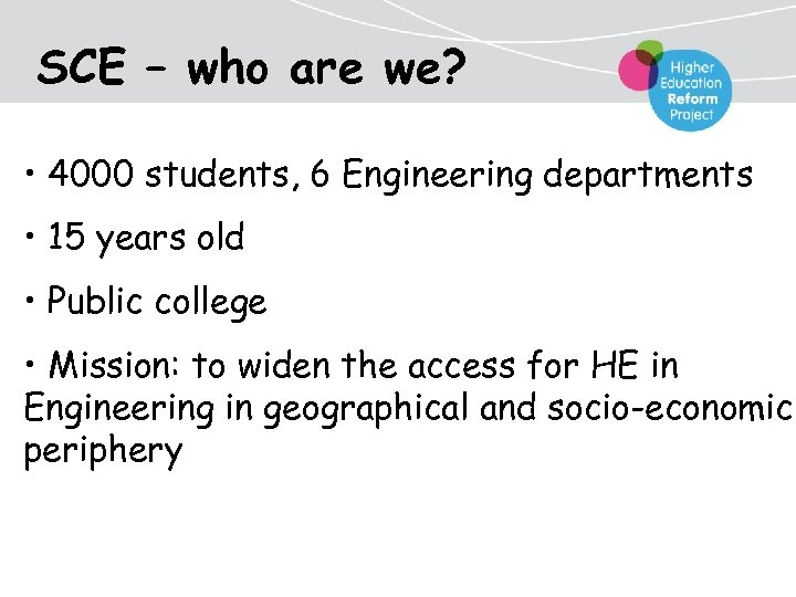 SCE – who are we? • 4000 students, 6 Engineering departments • 15 years