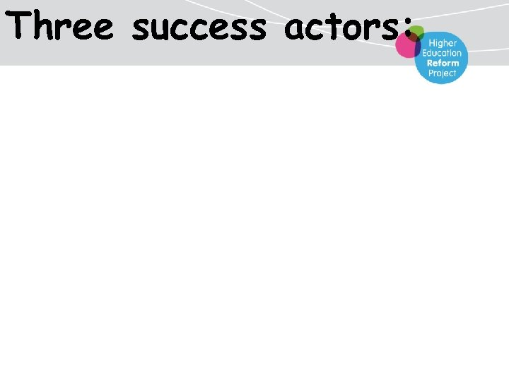 Three success actors: