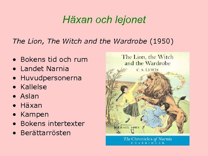 Häxan och lejonet The Lion, The Witch and the Wardrobe (1950) • • •