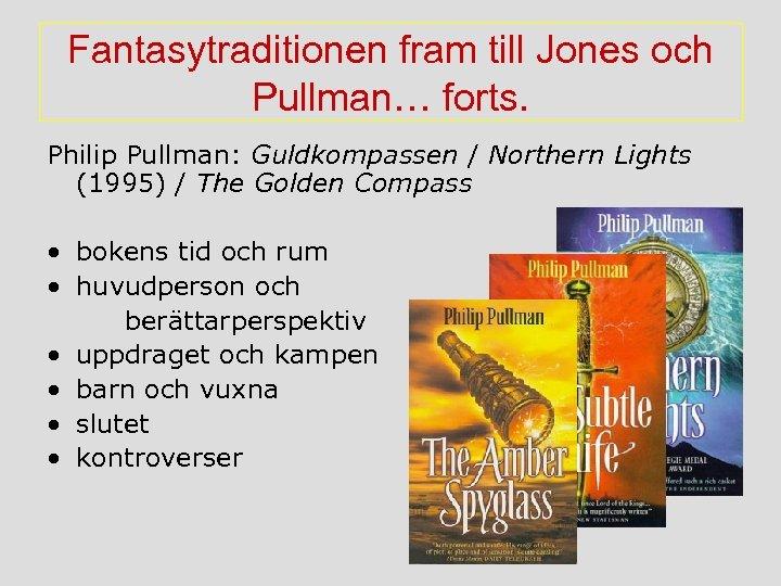 Fantasytraditionen fram till Jones och Pullman… forts. Philip Pullman: Guldkompassen / Northern Lights (1995)