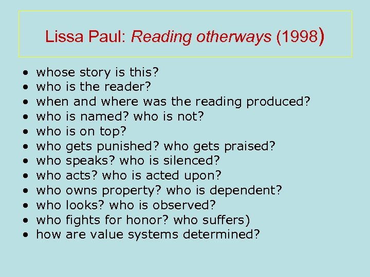 Lissa Paul: Reading otherways (1998) • • • whose story is this? who is