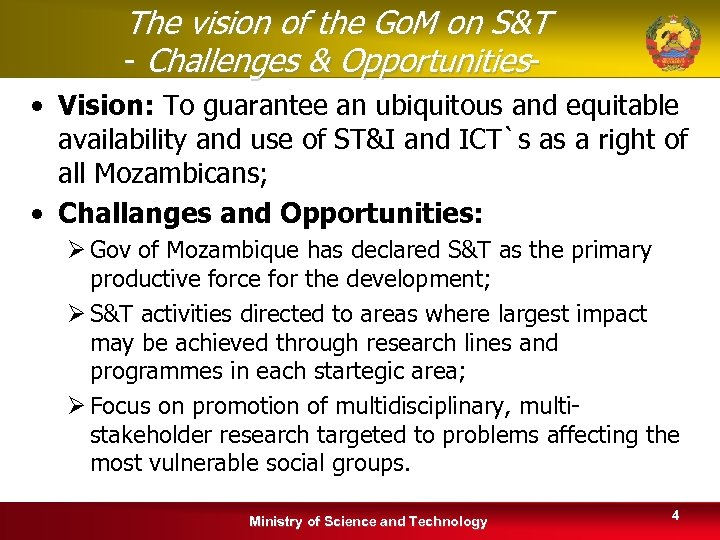 The vision of the Go. M on S&T - Challenges & Opportunities- • Vision: