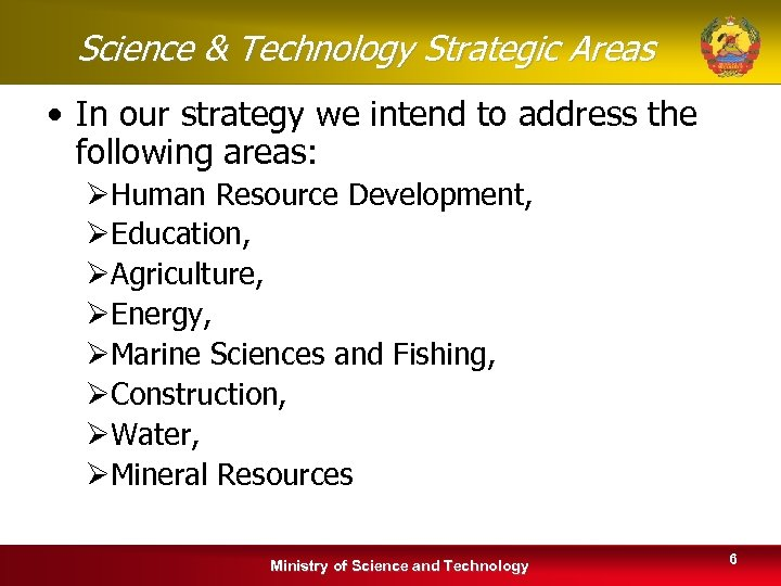 Science & Technology Strategic Areas • In our strategy we intend to address the