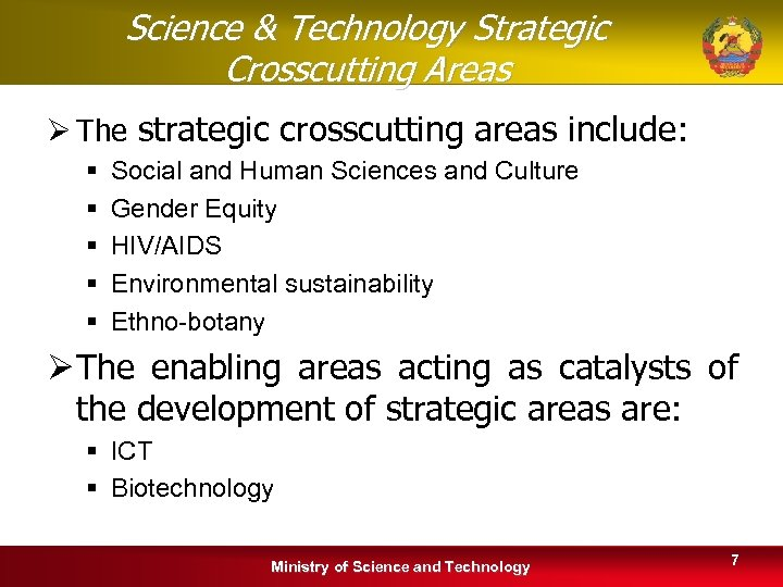 Science & Technology Strategic Crosscutting Areas Ø The strategic crosscutting areas include: § §