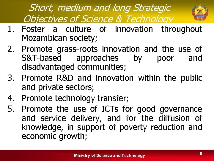 Short, medium and long Strategic Objectives of Science & Technology 1. Foster a culture