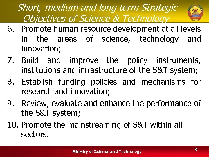 Short, medium and long term Strategic Objectives of Science & Technology 6. Promote human