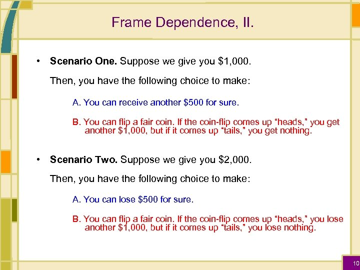 Frame Dependence, II. • Scenario One. Suppose we give you $1, 000. Then, you
