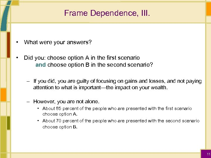 Frame Dependence, III. • What were your answers? • Did you: choose option A