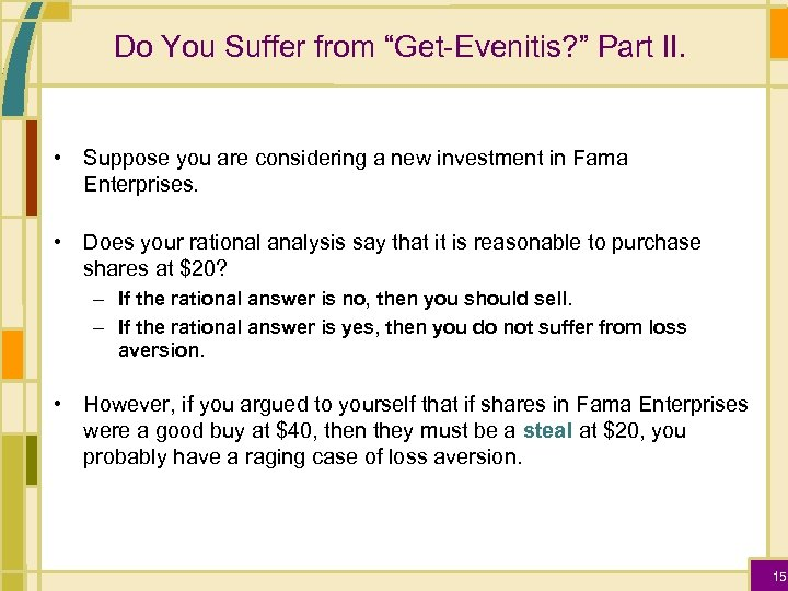 """Do You Suffer from """"Get-Evenitis? """" Part II. • Suppose you are considering a"""