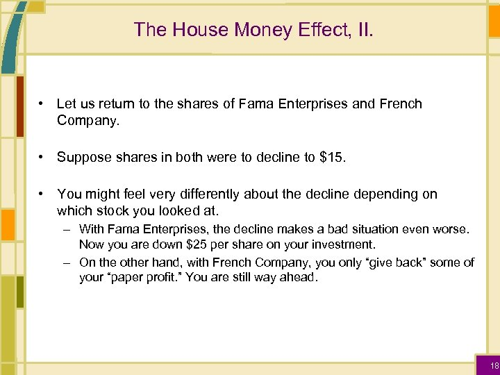 The House Money Effect, II. • Let us return to the shares of Fama