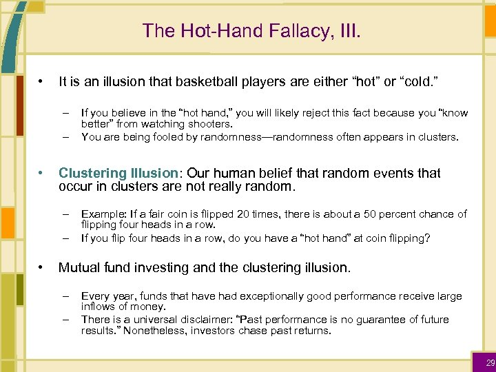 The Hot-Hand Fallacy, III. • It is an illusion that basketball players are either